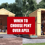 When to Choose a Pent Shed over an Apex Shed