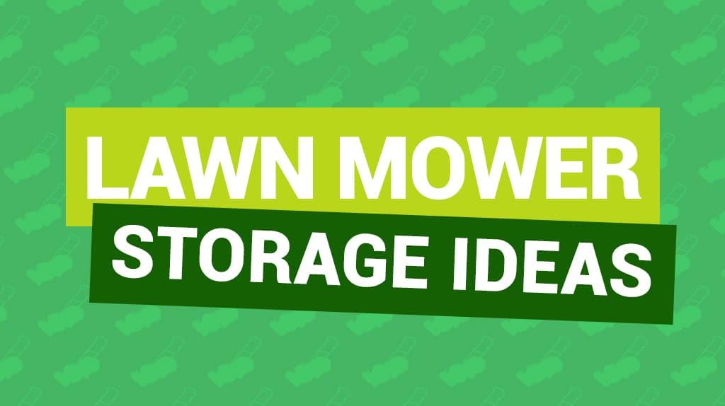 Lawn mower Storage Ideas