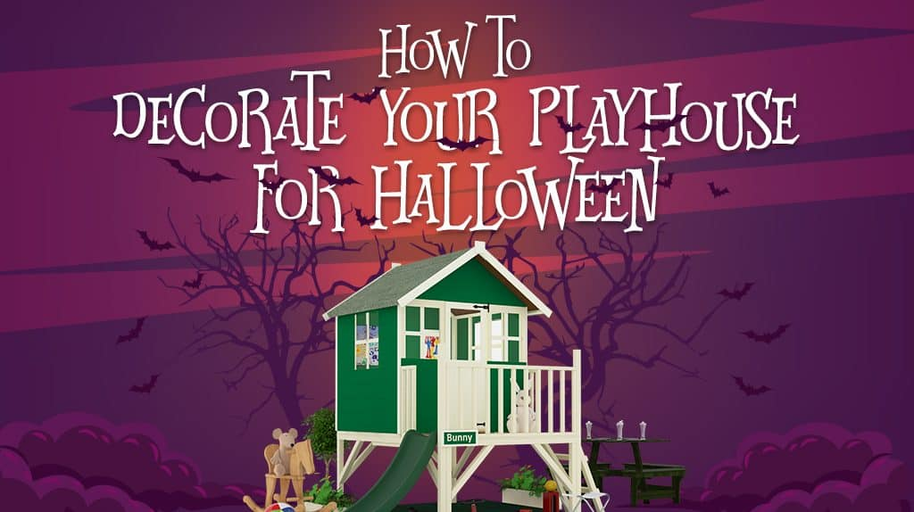 How to decorate your playhouse for Halloween