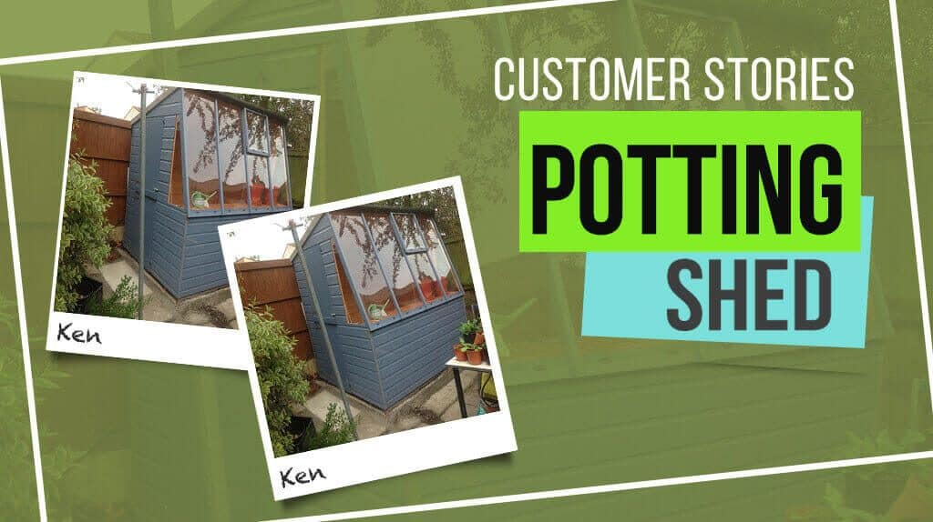 Potting Shed: Customer Stories