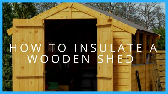 insulate  shed shed blog garden buildings direct