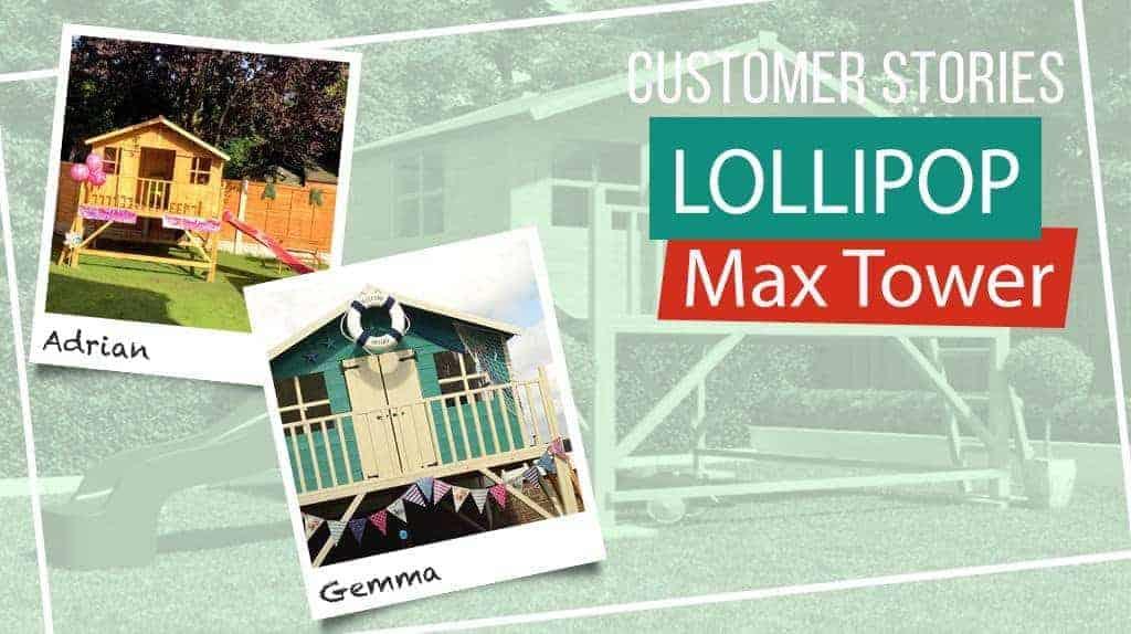 LOLLIPOP MAX TOWER: CUSTOMER STORIES