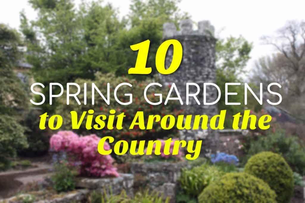 10 Spring Gardens to Visit Around the Country