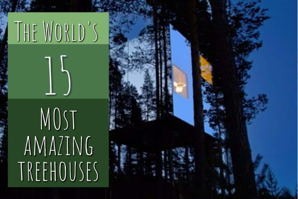 stencil.default 3 1 Top Tree Houses – The world's 15 Most Amazing Tree Dwellings