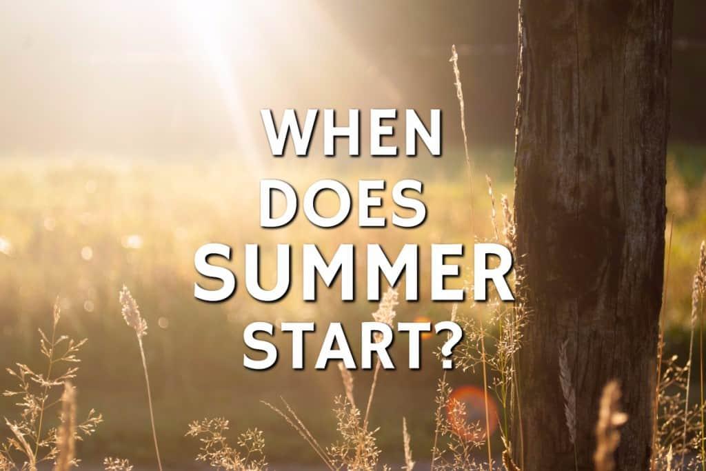When Does Summer Start?