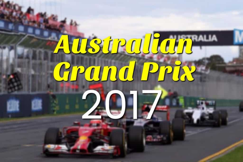 Australian Grand Prix 2017: Kicking Off F1 Season