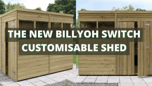 billyoh switch customisable shed